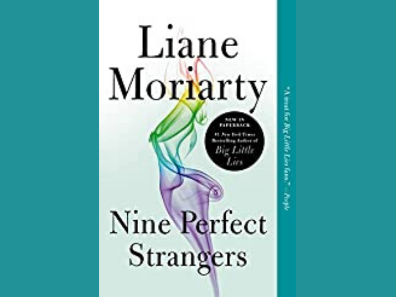 nine perfect strangers book, liane moriarty books, liane moriarty what alice forgot, liane moriarty nine perfect strangers, beach reads, beach read, reading list