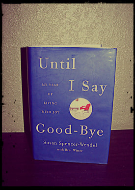 Until I Say Goodbye by Susan Spencer-Wendel, book review by Heidi Suydam, Simply Our Society.